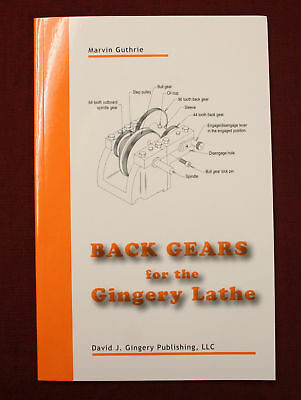 Back Gears for the Gingery Lathe David Vincent Machine Shop Marvin Guthrie Scrap