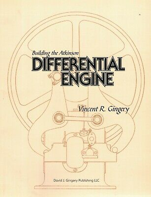 Build the Atkinson Differential Engine Vincent Gingery Scale Model Hit Miss Gas
