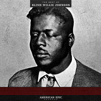 Blind Willie Johnson - American Epic: The Best Of Blind Willie Johnson [New Viny