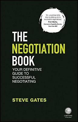 The Negotiation Book: Your Definitive Guide to Successful Negotiating by Gates,
