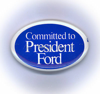 "* Tough ~ "" COMMITTED to PRESIDENT FORD "" ~ 1976 Delegates Button"
