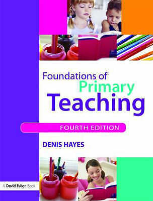 Foundations of Primary Teaching, Good Condition Book, Denis Hayes, ISBN 97804154