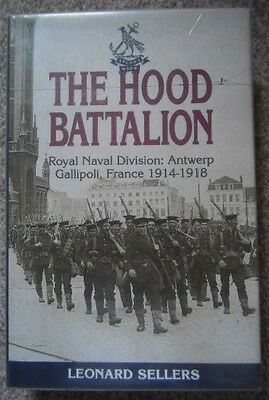The Hood Battalion By Leonard Sellers 1St Ed H/back Book (Rn Div Ww1)O