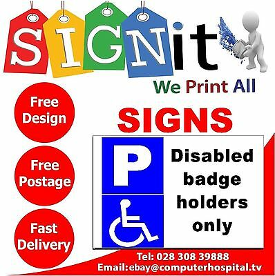 Disabled Badge Holders Only Sign, Sticker, Correx Plastic Or Aluminium SignB0063