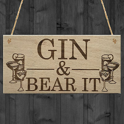 Gin & Bear It Funny Alcohol Man Cave Home Bar Pub Hanging Plaque Shed Gift Sign