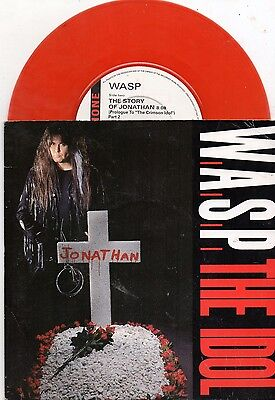 "Wasp    7"" Single     The Idol / The Story Of Jonathan         Red Vinyl"
