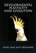 Developmental Plasticity and Evolution - Mary Jane West-Eberhard - 9780195122350