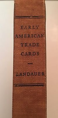 Early American Trade Cards From The Collection of Bella C Landauer