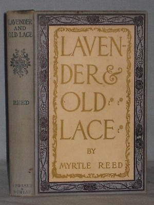 1902 Book Lavender And Old Lace By Myrtle Reed