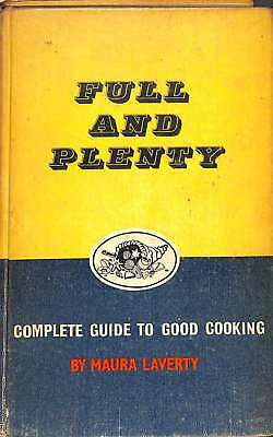 Full and Plenty Maura Laverty's Complete Guide to Better Cooking, Good Condition