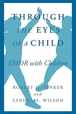 Through the Eyes of a Child: EMDR with Children-Robert Tinker, Sandra D. Wilson