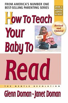 How to Teach Your Baby to Read: The Gentle Revolution-Glenn J. Doman, Janet Doma