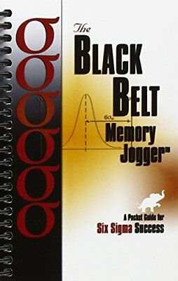 The Black Belt Memory Jogger: A Pocket Guide for Six Sigma Success-Paul Sheehy,