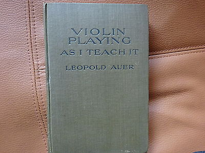 1921 : VIOLIN PLAYING AS I TEACH IT by LEOPOLD AUER  HB