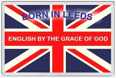 Born In Leeds  - Jumbo Fridge Magnet - English By The Grace Of God - Britain