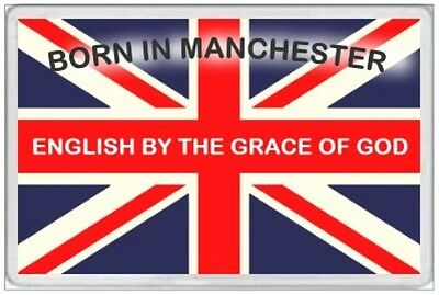Born In Manchester - Jumbo Fridge Magnet - English By The Grace Of God -Britain