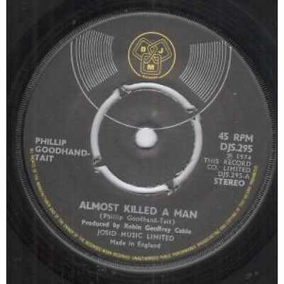 """PHILLIP GOODHAND TAIT Almost Killed A Man 7"""" VINYL UK Djm 1974 B/W Reach Out"""