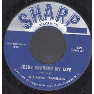 """ROYAL TRAVELLERS Jesus Changed My Life 7"""" VINYL US Sharp B/W In The Need Of"""