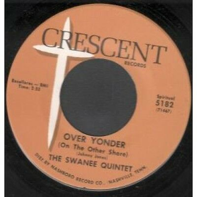 """SWANEE QUINTET Over Yonder 7"""" VINYL US Crescent B/W Yes We Do Him Wrong (5182)"""