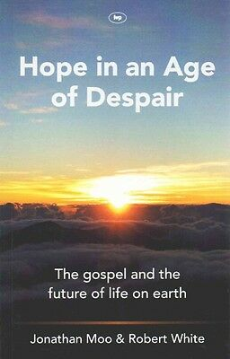 Hope in An Age of Despair by Jonathan A. Moo Paperback Book