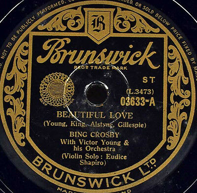 Schellackplatte - Bing Crosby - Beautiful Love / We'll Cather Lilacs