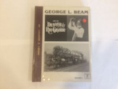George L. Beam and the Denver & Rio Grande  Vol I  by Jackson C Thode  signed