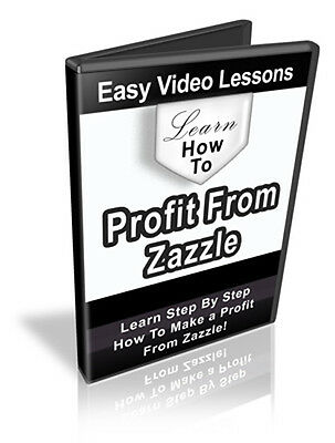 Learn How To Make A Profit On Zazzle- Videos  On CD