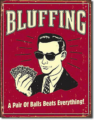 """""""Bluffing""""  Pair of Balls Beats Everything,Tin Sign, Home Decor,  Bar, Pub"""