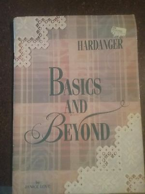 Hardanger Basics and Beyond By Janice Love 'n Stitches VGC Softcover Free Ship