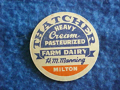 Vintage Milk Bottle Cap - Thatcher Farm Dairy Milton Heavy Cream Manning