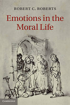 Emotions in the Moral Life, Roberts, Robert C.