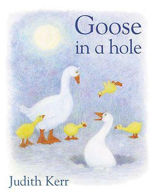 Goose In A Hole by Judith Kerr | Paperback Book | 9780007207947 | NEW