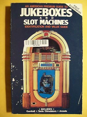 Antique Coin Machines Slot Machines Gumball Price Guide Jukebox Collector Book