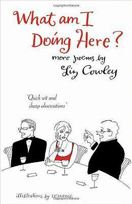 What am I Doing Here?: More Poems by Liz Cowley | Hardcover Book | 9781903071274