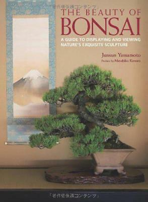 The Beauty of Bonsai: A Guide to Displaying and Viewing by Junsun Yamamoto | Har