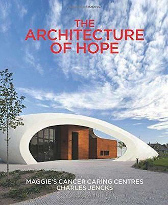 The Architecture of Hope: Maggie's Cancer Caring Centres by  | Hardcover Book |