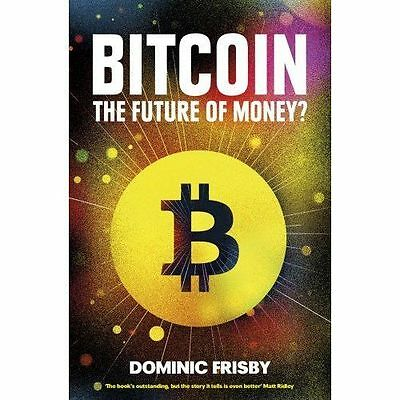 Bitcoin: The Future of Money? by Dominic Frisby | Paperback Book | 9781783520770