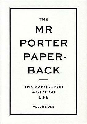 The Mr Porter Paperback: Volume 1 Jeremy Langmead