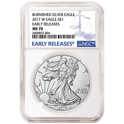 2017 W NGC MS70 BURNISHED SILVER EAGLE MS 70 EARLY RELEASES Blue Lbl PRESALE