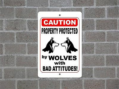 Property protected by Wolves with bad attitudes metal aluminum tin sign #C