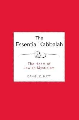The Essential Kabbalah: The Heart of Jewish Mysticism by Daniel C. Matt Paperbac