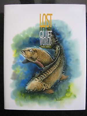 Signed LOST IN A QUIET WORLD Fishing Book Paul Cook WITH ADDITIONAL INK DRAWINGS