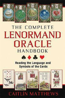 The Complete Lenormand Oracle Handbook: Reading the Language and Symbols of the