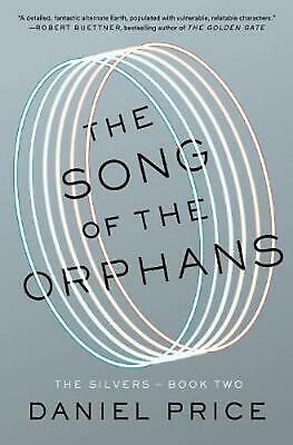 The Song Of The Orphans: The Silvers Book Two by Daniel Price Hardcover Book Fre