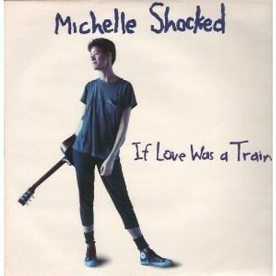 "MICHELLE SHOCKED If Love Was A Train 12"" VINYL UK London 1988 3 Track"