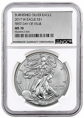 2017-W Burnished Silver Eagle NGC MS70 First Day of Issue Silver Foil SKU48030