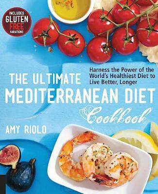 The Ultimate Mediterranean Diet Cookbook, Amy Riolo