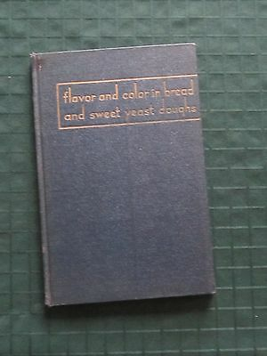 1935 Flavor and Color in Bread and Sweet Yeast Doughs Corn Products Refining