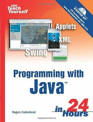 Sams Teach Yourself Programming with Java in 24 Hours By Rogers Cadenhead