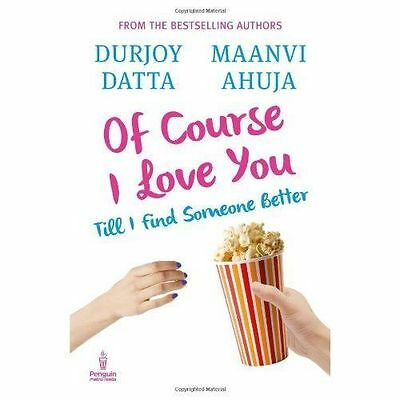 Of course I Love You Till I Find Someone Better by Durjoy Datta | Paperback Book